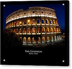 Colosseum At Night Acrylic Print by Alan Zeleznikar