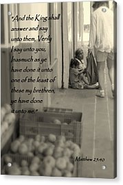 Compassion For The Poor Matthew 25 Acrylic Print by Cindy Wright