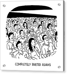Completely Riveted Asians Acrylic Print