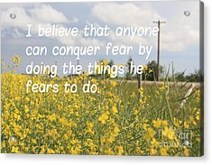 Acrylic Print featuring the photograph Conquer Fear by Wilko Van de Kamp