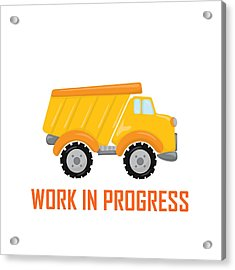 Construction Zone - Dump Truck Work In Progress Gifts - White Background Acrylic Print