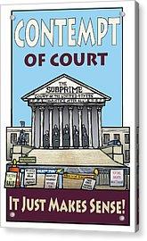 Contempt Of Court Acrylic Print