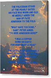 Cops Go To Heaven Acrylic Print