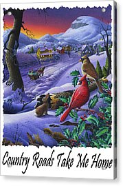 Country Roads Take Me Home - Small Town Winter Landscape With Cardinals - Americana Acrylic Print by Walt Curlee