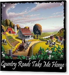 Country Roads Take Me Home T Shirt - Appalachian Blackberry Patch Country Farm Landscape 2 Acrylic Print