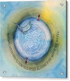 Courage To Lose Sight Of The Shore Orb Mini World Acrylic Print