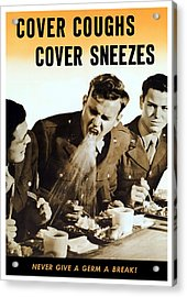 Cover Coughs Cover Sneezes Acrylic Print by War Is Hell Store