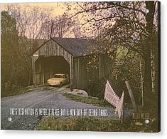 Covered Bridge Quote Acrylic Print by JAMART Photography