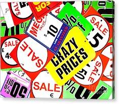 Crazy Prices Acrylic Print
