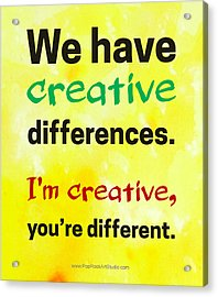 Creative Differences Quote Art Acrylic Print