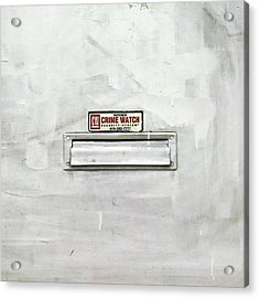 Crime Watch Mailslot Acrylic Print