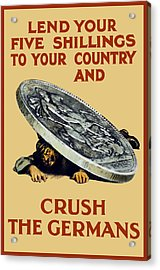 Crush The Germans - Ww1 Acrylic Print by War Is Hell Store
