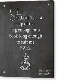 Cs Lewis Cup Of Tea Acrylic Print
