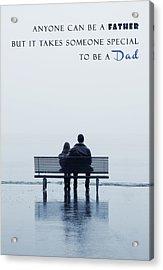 Dad Acrylic Print