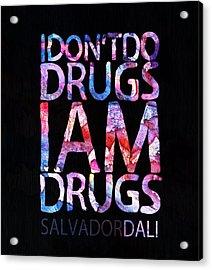Dali Quote Acrylic Print by Jacky Gerritsen