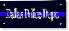 Dallas Police Dept. Blue Line Mug Acrylic Print