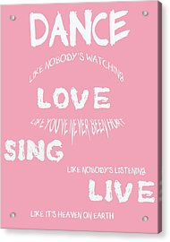 Dance Like Nobody's Watching Acrylic Print by Georgia Fowler