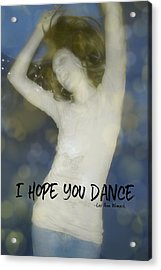 Dance Quote Acrylic Print by JAMART Photography