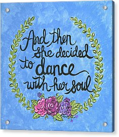 Dance With Her Soul Acrylic Print