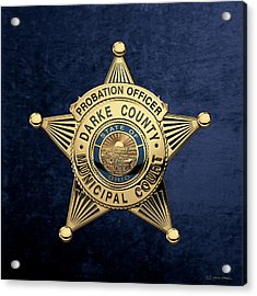 Darke County Municipal Court - Probation Officer Badge Over Blue Velvet Acrylic Print by Serge Averbukh