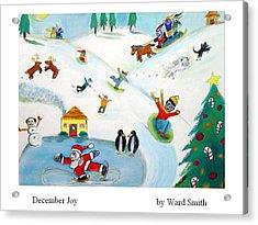 December Joy Acrylic Print by Ward Smith