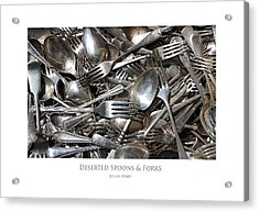 Deserted Spoons And Forkes Acrylic Print