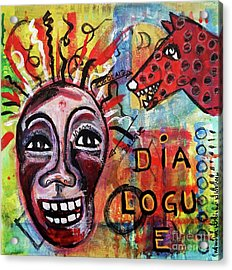 Dialogue Between Red Dawg And Wildwoman-self Acrylic Print by Mimulux patricia no No