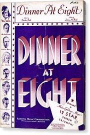 Dinner At Eight Acrylic Print