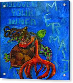 Discover Your Inner Mermaid Acrylic Print by Patti Schermerhorn