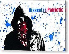 Dissent Is Patriotic Acrylic Print by Jeffery Ball
