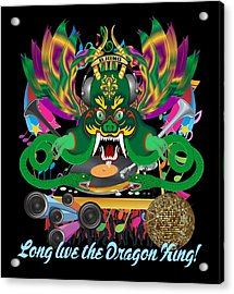 Dj Dragon3 King All Products Acrylic Print by Bill Campitelle