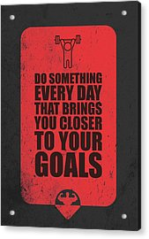 Do Something Every Day Gym Motivational Quotes Poster Acrylic Print by Lab No 4