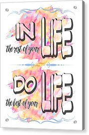 Acrylic Print featuring the painting Do The Best Of Your Life Inspiring Typography by Georgeta Blanaru