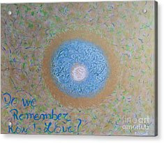 Do We Remember How To Love Acrylic Print by Piercarla Garusi