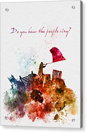 Do You Hear The People Sing? Acrylic Print