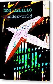 Don Delillo Poster Underworld  Acrylic Print by Paul Sutcliffe