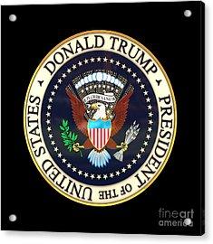Donald Trump President Seal Acrylic Print