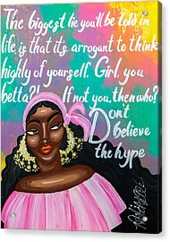 Don't Belive The Hype Acrylic Print