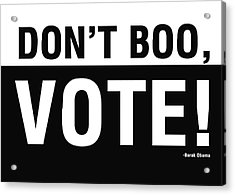 Don't Boo Vote- Art By Linda Woods Acrylic Print by Linda Woods
