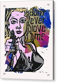 don't ever love me III Acrylic Print by Adam Kissel