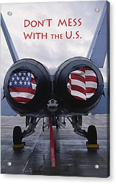 Don't Mess With The U. S. Acrylic Print