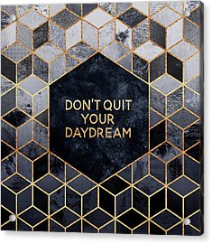 Don't Quit Your Daydream Acrylic Print by Elisabeth Fredriksson