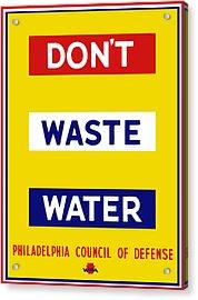 Don't Waste Water - Wpa Acrylic Print
