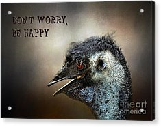 Don't Worry  Be Happy Acrylic Print by Kaye Menner