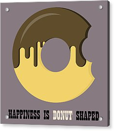 Donut Poster Print - Happiness Is Doughnut Shaped Acrylic Print
