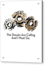 Donuts Calling- Art By Linda Woods Acrylic Print by Linda Woods