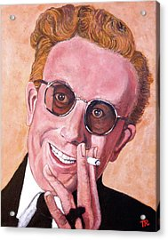 Acrylic Print featuring the painting Dr Strangelove  by Tom Roderick