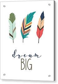 Acrylic Print featuring the digital art Dream Big by Jaime Friedman