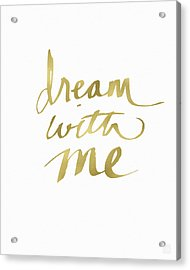 Dream With Me Gold- Art By Linda Woods Acrylic Print by Linda Woods