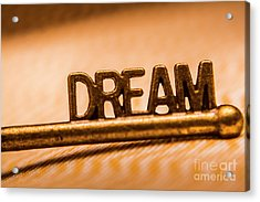 Dream Words Acrylic Print by Jorgo Photography - Wall Art Gallery